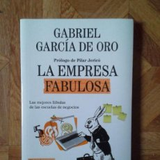 Libros: GABRIEL GARCÍA DE ORO - LA EMPRESA FABULOSA. Lote 147448586