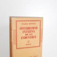 Libros: CONTABILIDAD INTERNA DE LA INDUSTRIA, PALLE HANSEN - AGUILAR, 1960. Lote 149372598