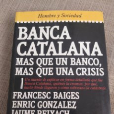 Libros: BANCA CATALANA MAS QUE UN BANCO MAS QUE UNA CRISIS. Lote 155899817