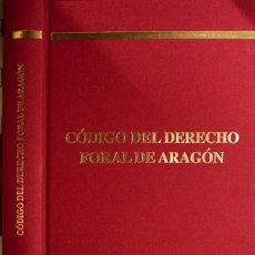 Livros: CÓDIGO DEL DERECHO FORAL DE ARAGÓN. ED. PREPARADA POR JOSÉ ANTONIO SERRANO GARCÍA. ZARAGOZA, 2011.. Lote 155911646