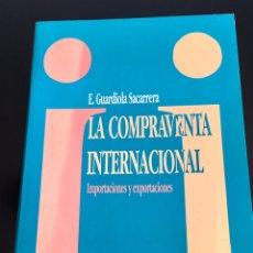 Libros: LA COMPRAVENTA INTERNACIONAL. IMPORTACIONES Y EXPORTACIONES.. Lote 164810945