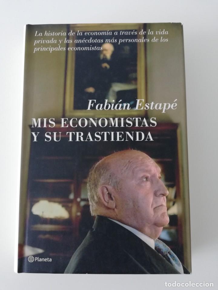 MIS ECONOMISTAS Y SU TRASTIENDA, FABIÁN ESTAPÉ (Libros Nuevos - Ciencias, Manuales y Oficios - Derecho y Economía)