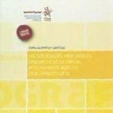 Libros: LAS SOCIEDADES MERCANTILES URBANÍSTICAS DE CAPITAL ÍNTEGRAMENTE PÚBLICO EN EL ÁMBITO LOCAL. Lote 172009452