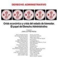 Libros: CRISIS ECONÓMICA Y CRISIS DEL ESTADO DE BIENESTAR : EL PAPEL DEL DERECHO ADMINISTRATIVO. Lote 172009462