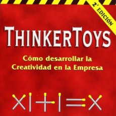 Libros: THINKER TOYS COMO DESARROLLAR LA CREATIVIDAD DE LA EMPRESA DE MICHAEL MICHALKO 2ª EDICIÓN CASTELLANO. Lote 175878720
