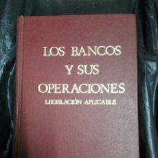 Libros: LOS BANCOS Y SUS OPERACIONES. LEGISLACION APICABLE. Lote 176981562