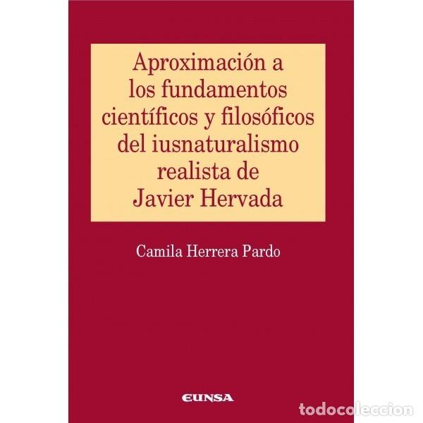APROXIMACIÓN A LOS FUNDAMENTOS CIENTÍFICOS Y FILOSÓFICOS DEL IUSNATURALISMO REALISTA DE J. HERVADA (Libros Nuevos - Ciencias, Manuales y Oficios - Derecho y Economía)