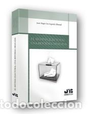 EL SISTEMA ELECTORAL: UNA REFORMA OBLIGADA (Libros Nuevos - Ciencias, Manuales y Oficios - Derecho y Economía)