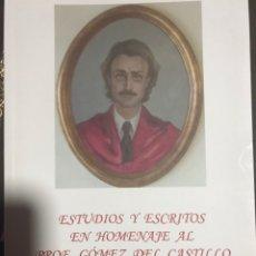Libros: ESTUDIOS Y ESCRITOS EN HOMENAJE AL PROFESOR GÓMEZ DEL CASTILLO. Lote 183416261
