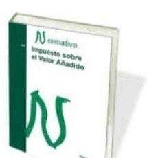 Libros: IMPUESTO SOBRE EL VALOR AÑADIDO. NORMATIVA. Lote 183916350