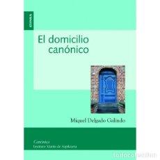 Libros: EL DOMICILIO CANÓNICO (MIGUEL DELGADO GALINDO) EUNSA 2006. Lote 185929820