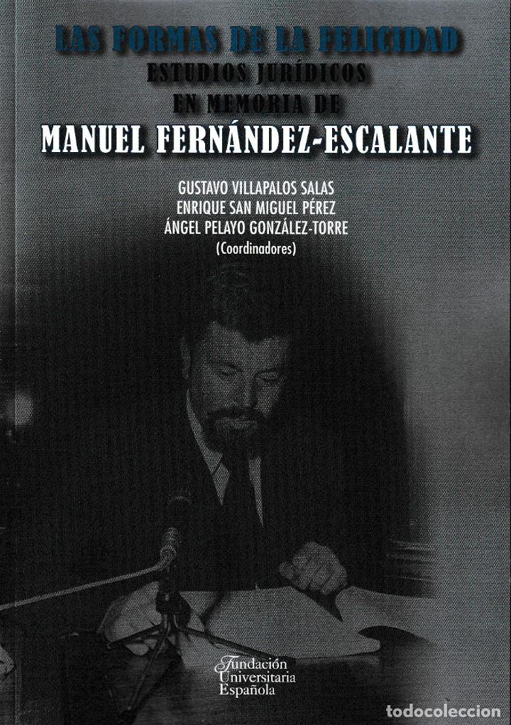 LAS FORMAS DE LA FELICIDAD. ESTUDIOS JURÍDICOS EN MEMORIA DE MANUEL FERNÁNDEZ-ESCALANTE -F.U.E. 2019 (Libros Nuevos - Ciencias, Manuales y Oficios - Derecho y Economía)