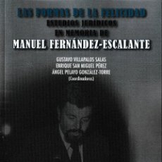 Libros: LAS FORMAS DE LA FELICIDAD. ESTUDIOS JURÍDICOS EN MEMORIA DE MANUEL FERNÁNDEZ-ESCALANTE -F.U.E. 2019. Lote 185935263
