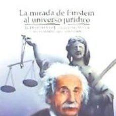 Libros: MIRADA DE EINSTEIN AL UNIVERSO JURÍDICO. Lote 185964347