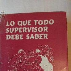 Libros: LO QUE TODO SUPERVISOR DEBE SABER. Lote 186445647