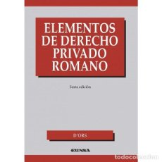 Libros: ELEMENTOS DE DERECHO PRIVADO ROMANO 6ª ED. (ÁLVARO D'ORS) EUNSA 2014. Lote 187306797