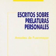 Libros: ESCRITOS SOBRE PRELATURAS PERSONALES (AMADEO DE FUENMAYOR) EUNSA 1992. Lote 187370071