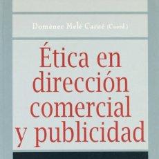 Libros: ÉTICA EN DIRECCIÓN COMERCIAL Y PUBLICIDAD VII COLOQUIO DE ÉTICA EMPRESARIAL Y ECONÓMICA - EUNSA 1998. Lote 187607188