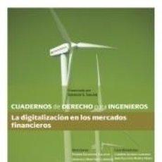 Libros: CUADERNOS DE DERECHO PARA INGENIEROS 49 : LA DIGITALIZACIÓN EN LOS MERCADOS FINANCIEROS. Lote 188442683