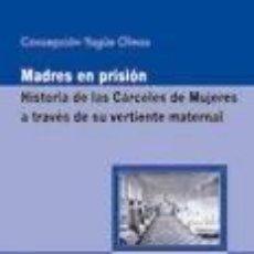 Libros: MADRES EN PRISIÓN.. Lote 189557638