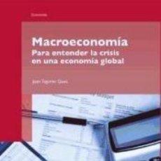 Libros: MACROECONOMÍA. PARA ENTENDER LA CRISIS EN UNA ECONOMÍA GLOBAL. Lote 189723251