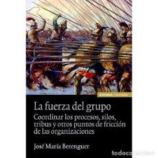 Libros: LA FUERZA DEL GRUPO (JOSÉ Mª BERENGUER) EUNSA 2011. Lote 189739070