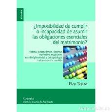 Libros: IMPOSIBILIDAD DE CUMPLIR O INCAPACIDAD DE ASUMIR LAS OBLIGACIONES ESENCIALES DEL MATRIMONIO (TEJERO). Lote 189840647