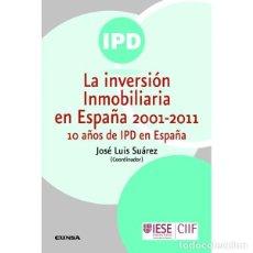 Libros: LA INVERSIÓN INMOBILIARIA EN ESPAÑA 2001-2011 (JOSÉ LUIS SUÁREZ, COORD.) EUNSA 2011. Lote 190324213
