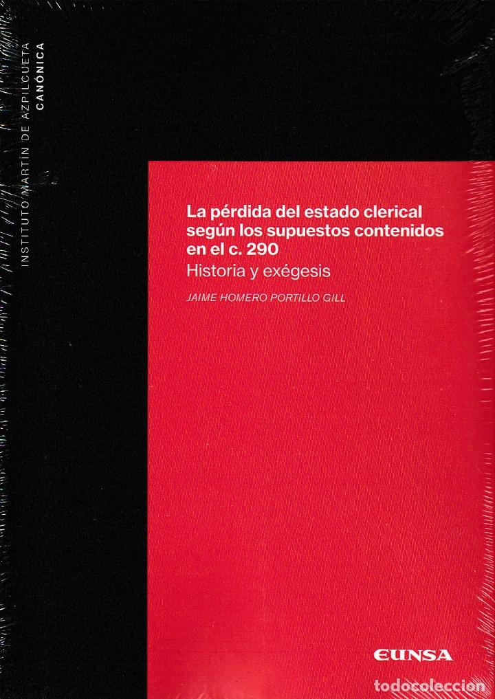 LA PÉRDIDA DEL ESTADO CLERICAL SEGÚN LOS SUPUESTOS CONTENIDOS EN EL CANON 290 - EUNSA 2019 (Libros Nuevos - Ciencias, Manuales y Oficios - Derecho y Economía)