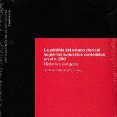 Libros: LA PÉRDIDA DEL ESTADO CLERICAL SEGÚN LOS SUPUESTOS CONTENIDOS EN EL CANON 290 - EUNSA 2019. Lote 191258631