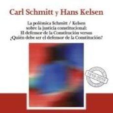 Libros: LA POLÉMICA SCHMITT/KELSEN SOBRE LA JUSTICIA CONSTITUCIONAL: EL DEFENSOR DE LA CONSTITUCIÓN VERSUS. Lote 191705373