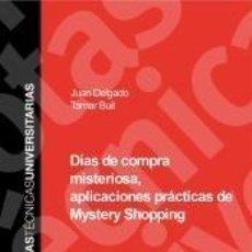 Libros: DÍAS DE COMPRA MISTERIOSA, APLICACIONES PRÁCTICAS DE MYSTERY SHOPPING. Lote 191777696