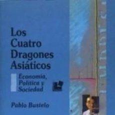 Libros: LOS CUATRO DRAGONES ASIÁTICOS - ECONOMÍA, POLÍTICA Y SOCIEDAD. Lote 191777753