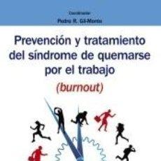 Libros: PREVENCIÓN Y TRATAMIENTO DEL SÍNDROME DE QUEMARSE POR EL TRABAJO (BURNOUT). Lote 191860465