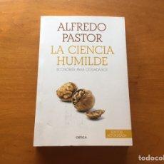 Libros: LIBRO - ALFREDO PASTOR: LA CIENCIA HUMILDE. Lote 191860565
