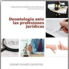 Libros: DEONTOLOGÍA ANTE LAS PROFESIONES JURÍDICAS. Lote 191868521