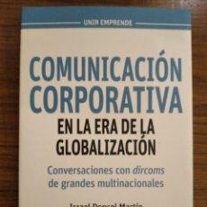 Libros: LIBRO COMUNICACIÓN CORPORATIVA EN LA ERA DE LA GLOBALIZACIÓN. Lote 192168118