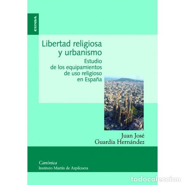 LIBERTAD RELIGIOSA Y URBANISMO (J.J. GUARDIA HERNÁNDEZ) EUNSA 2010 (Libros Nuevos - Ciencias, Manuales y Oficios - Derecho y Economía)