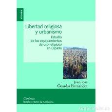 Libros: LIBERTAD RELIGIOSA Y URBANISMO (J.J. GUARDIA HERNÁNDEZ) EUNSA 2010. Lote 192781121