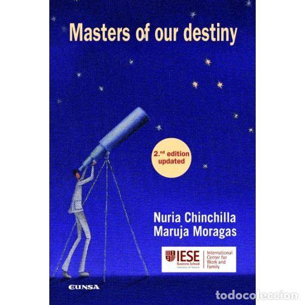 MASTERS OF OUR DESTINY (CHINCHILLA / MORAGAS) EUNSA - IESE 2013 (Libros Nuevos - Ciencias, Manuales y Oficios - Derecho y Economía)