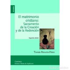 Libros: EL MATRIMONIO CRISTIANO. SACRAMENTO DE LA CREACIÓN Y DE LA REDENCIÓN (TOMÁS RINCÓN) EUNSA 2008. Lote 192801551
