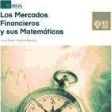 Libros: LOS MERCADOS FINANCIEROS Y SUS MATEMÁTICAS: UNA GUÍA TEÓRICA Y PRÁCTICA PARA COMPRENDER LAS. Lote 193880716