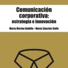 Libros: COMUNICACIÓN CORPORATIVA: ESTRATEGIA E INNOVACIÓN. Lote 193886437