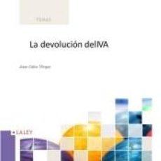 Libros: EL DERECHO A LA DEVOLUCION EN EL IVA, 1ª EDICIÓN. Lote 193886470