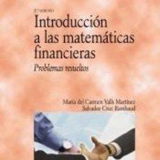 Libros: INTRODUCCIÓN A LAS MATEMÁTICAS FINANCIERAS: PROBLEMAS RESUELTOS. Lote 194007945