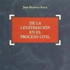 Libros: DE LA LEGITIMACIÓN EN EL PROCESO CIVIL. Lote 194278946