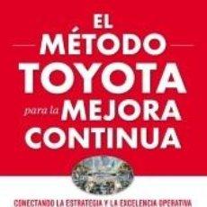 Libros: EL MÉTODO TOYOTA PARA LA MEJORA CONTINUA: CONECTANDO LA ESTRATEGIA Y LA EXCELENCIA OPERATIVA PARA. Lote 194278968