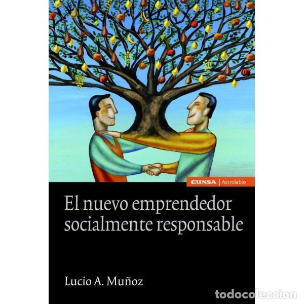 EL NUEVO EMPRENDEDOR SOCIALMENTE RESPONSABLE (LUCIO A. MUÑOZ) EUNSA 2012 (Libros Nuevos - Ciencias, Manuales y Oficios - Derecho y Economía)