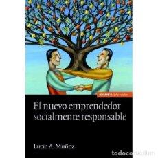 Libros: EL NUEVO EMPRENDEDOR SOCIALMENTE RESPONSABLE (LUCIO A. MUÑOZ) EUNSA 2012. Lote 194319060