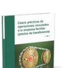 Libros: CASOS PRÁCTICOS DE OPERACIONES VINCULADAS A LA EMPRESA FAMILIAR (PRECIOS DE TRANSFERENCIA). Lote 194394781